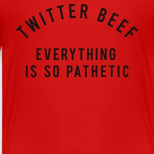 Twitter beef everything is so pathetic shirt - Toddler Premium T-Shirt