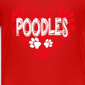 Love Poodles Tee Shirts - Toddler Premium T-Shirt