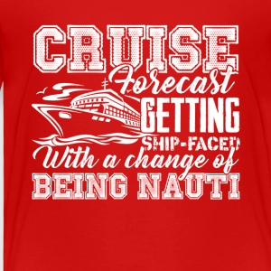 Cruise Forecast Shirt - Toddler Premium T-Shirt