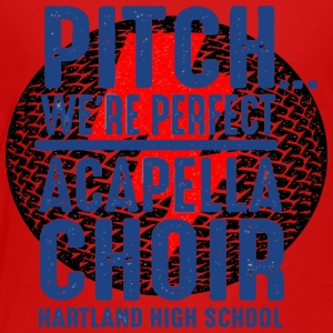 PITCH WE RE PERFECT ACAPELLA CHOIR HARTLAND HIGH S - Toddler Premium T-Shirt