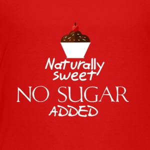 Naturally sweet - Toddler Premium T-Shirt