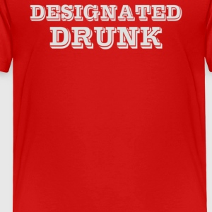 Designated Drunk - Toddler Premium T-Shirt