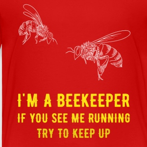 I'm a beekeeper if you see me running try to keep - Toddler Premium T-Shirt