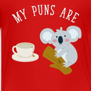 My puns are tea koala - Toddler Premium T-Shirt