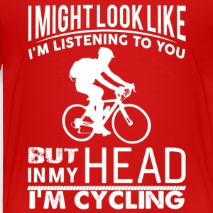 In My Head I'm Cycling - Toddler Premium T-Shirt
