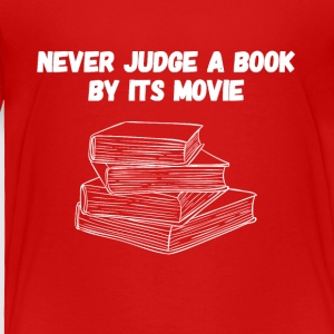 Never judge a book by its movie - Toddler Premium T-Shirt