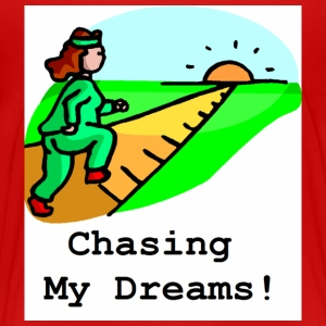 Chasing my dreams t-shirt - Toddler Premium T-Shirt