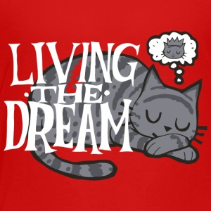 Living the dream - Toddler Premium T-Shirt