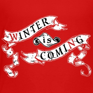 Winter Is - Toddler Premium T-Shirt