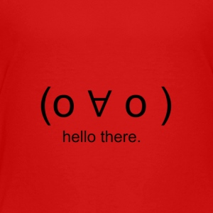 ( o ∀ o ) hello there. - Toddler Premium T-Shirt