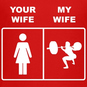 Your Wife My Wife Squats Lifting - Toddler Premium T-Shirt