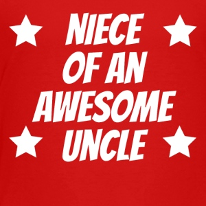 Niece Of An Awesome Uncle - Toddler Premium T-Shirt