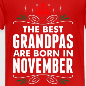 The Best Grandpas Are Born In November - Toddler Premium T-Shirt