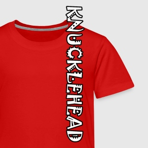 KNUCKLEHEAD - Toddler Premium T-Shirt