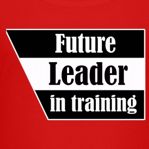 Future Leader in training - Toddler Premium T-Shirt