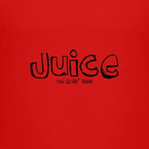 Juice by We Goin' Innn - Toddler Premium T-Shirt