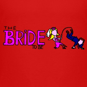 Bride to be novelty apparel - Toddler Premium T-Shirt