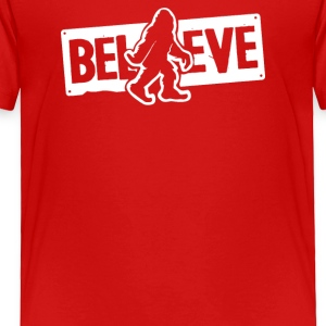 Believe Big Foot Sasquatch Bigfoot - Toddler Premium T-Shirt