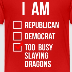 REPUBLICAN DEMOCRAT BUSY SLAYING DRAGONS - Toddler Premium T-Shirt