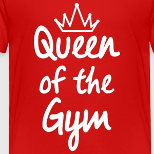 Queen of the Gym - Toddler Premium T-Shirt