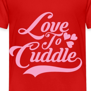 Love to Cuddle - Toddler Premium T-Shirt