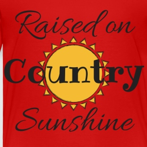 Raised on Country Sunshine - Toddler Premium T-Shirt