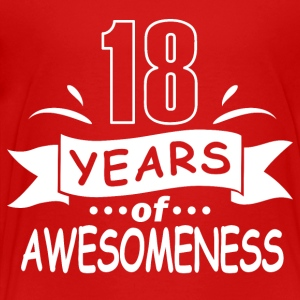 18 years of awesomeness - Toddler Premium T-Shirt
