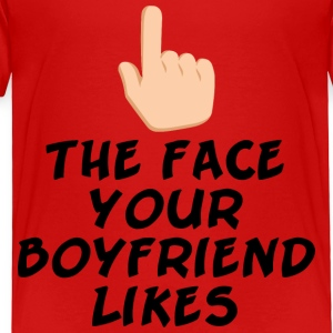 The face your boy friend likes - Toddler Premium T-Shirt