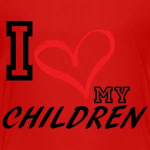 I_LOVE_MY_CHILDREN - PLUS SIZE FIT - Toddler Premium T-Shirt