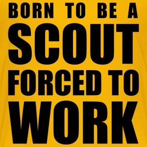 Born to be a Scout, forced to Work - Toddler Premium T-Shirt