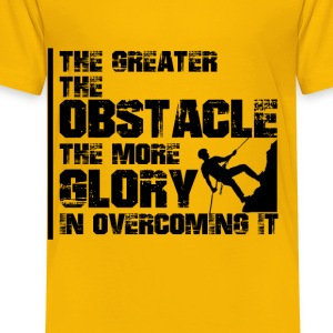 The greater the obstacle T-shirt design - Toddler Premium T-Shirt