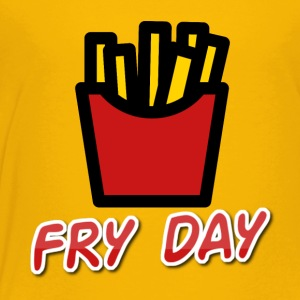Fry Day - Toddler Premium T-Shirt