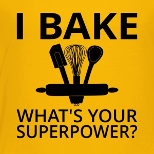 I Bake What's Your Superpower? - Toddler Premium T-Shirt