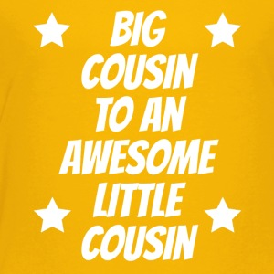 Big Cousin To An Awesome Little Cousin - Toddler Premium T-Shirt