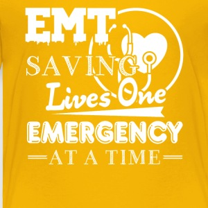 EMT Saving Lives Shirt - Toddler Premium T-Shirt
