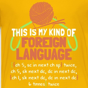 This Is My Kind Of Foreign Language T Shirt - Toddler Premium T-Shirt