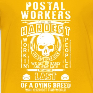 Postal Workers Are The Hardest T Shirt - Toddler Premium T-Shirt
