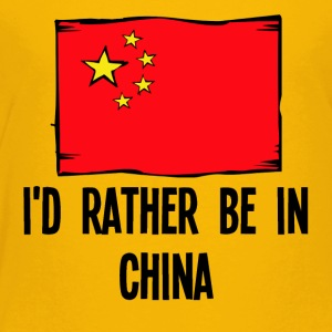 I'd Rather Be In China - Toddler Premium T-Shirt