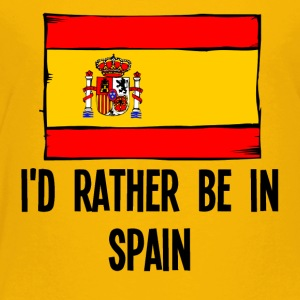 I'd Rather Be In Spain - Toddler Premium T-Shirt