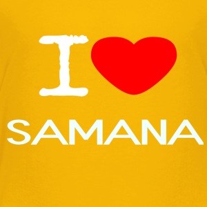 I LOVE SAMANA - Toddler Premium T-Shirt