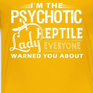 Psychotic Reptile Lady Shirt - Toddler Premium T-Shirt