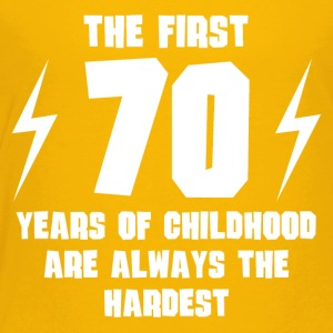 The First 70 Years Of Childhood - Toddler Premium T-Shirt