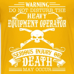 Heavy Equipment Operator Shirt - Toddler Premium T-Shirt