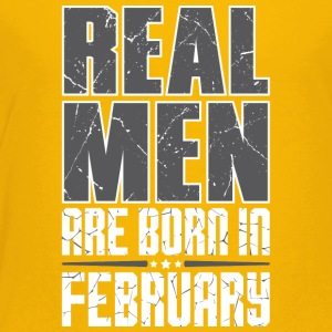 Real Men Are Born In February - Toddler Premium T-Shirt