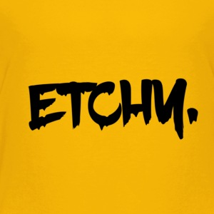 Etchy - Toddler Premium T-Shirt