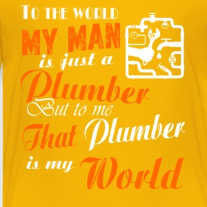 To The World My Son Is Just A Plumber T Shirt - Toddler Premium T-Shirt