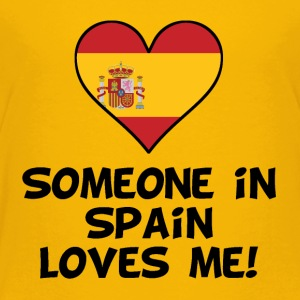 Someone In Spain Loves Me - Toddler Premium T-Shirt