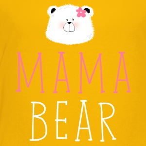 MAMA BEAR - Toddler Premium T-Shirt
