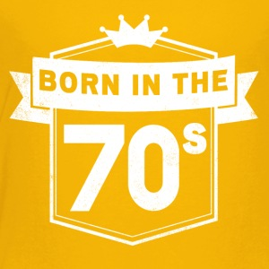 BORN IN THE 70S - Toddler Premium T-Shirt