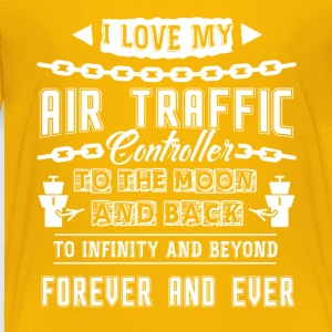I Love My Air Traffic Controller To The Moon - Toddler Premium T-Shirt